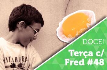 Terça com Fred #48: DOCES PORTUGUESES + FACEBOOK