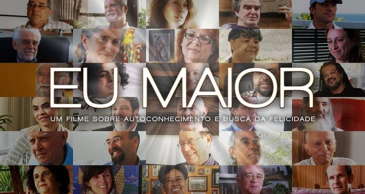Eu Maior: Um documentário sobre autoconhecimento e busca da felicidade