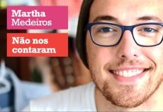 MARTHA MEDEIROS - NÃO NOS CONTARAM