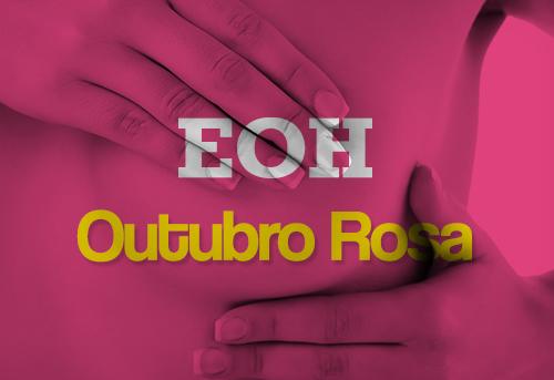 Outubro Rosa: Um recado do EOH para as mulheres