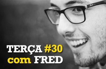Terça com Fred30