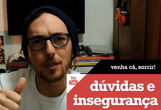 Vlog: Dúvidas não podem virar insegurança