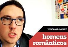Vlog: Homens Românticos