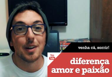 Vlog: Diferença entre amor e paixão