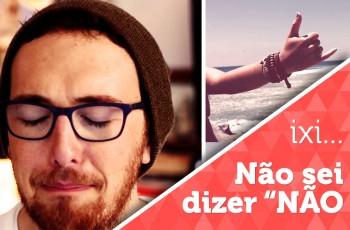 """Vlog: Eu não sei dizer """"Não"""""""