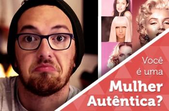 Vlog: Você é uma mulher autêntica?