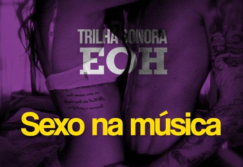 Trilha sonora: sexo na música (e com música)